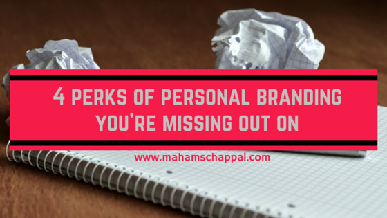 4 Perks of Personal Branding You're Missing Out on